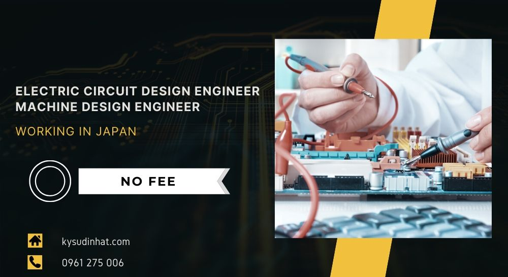 [KT181215] Electric circuit design engineer - machine design engineer working in Japan